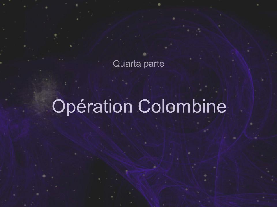 Opération Colombine Quarta parte