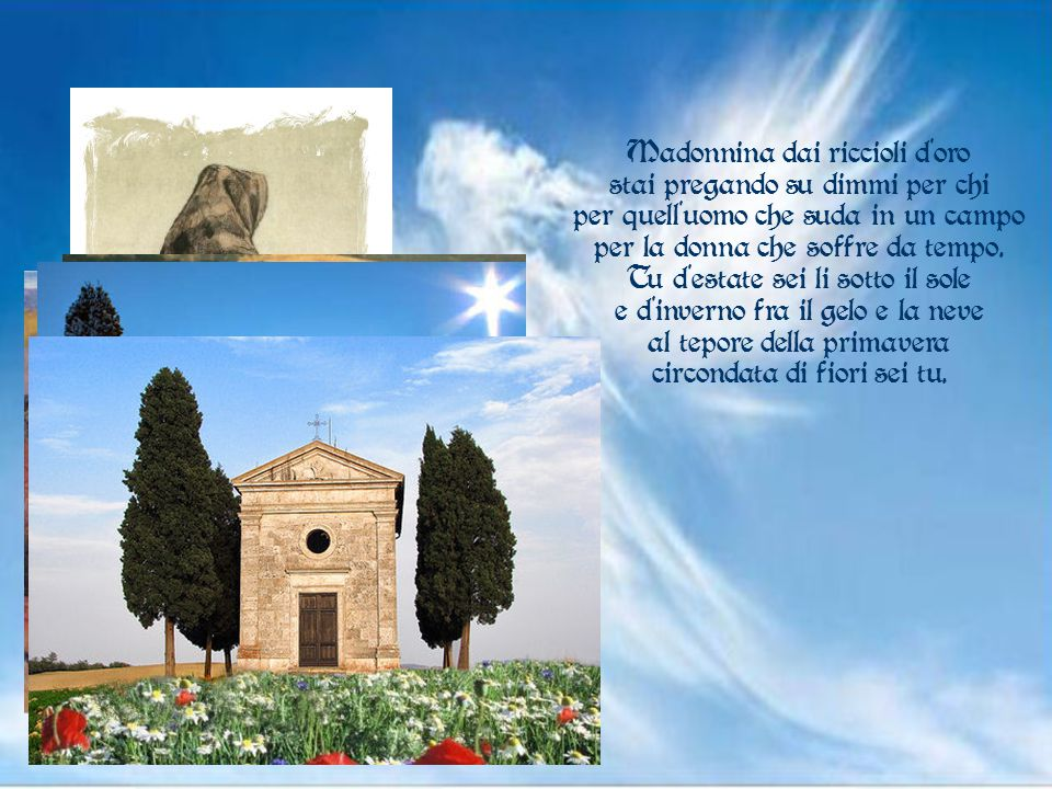 L'ha scolpita in un tronco d'abete un bel pastorello dall'altare di quella chiesetta che guarda la valle. Poi qualcuno colori e pennello l'ha un di pi