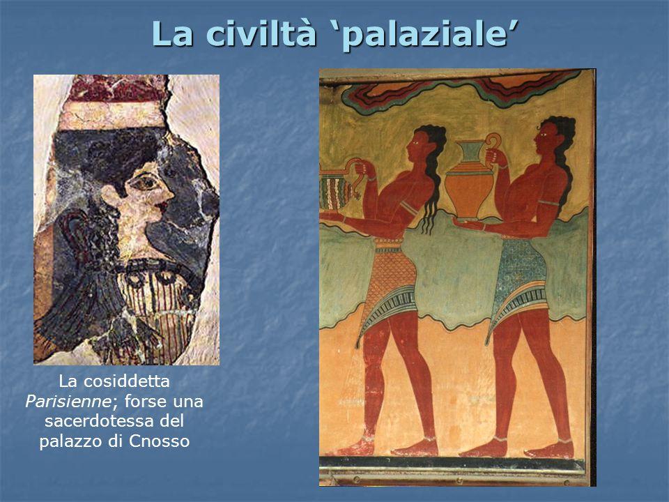 La civiltà 'palaziale' La cosiddetta Parisienne; forse una sacerdotessa del palazzo di Cnosso
