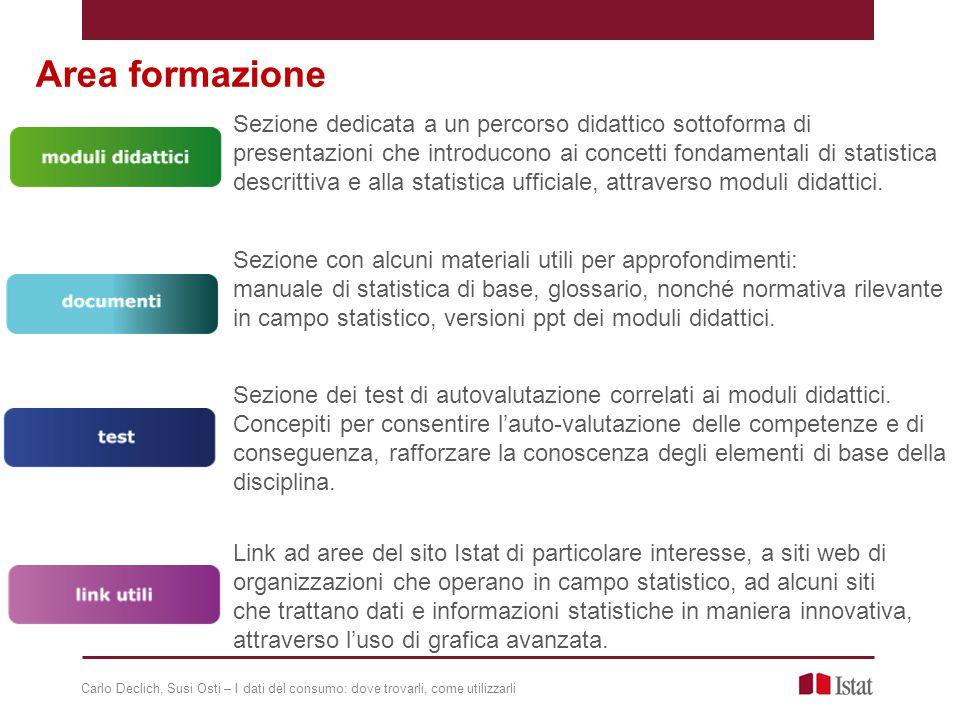 Sezione dedicata a un percorso didattico sottoforma di presentazioni che introducono ai concetti fondamentali di statistica descrittiva e alla statistica ufficiale, attraverso moduli didattici.