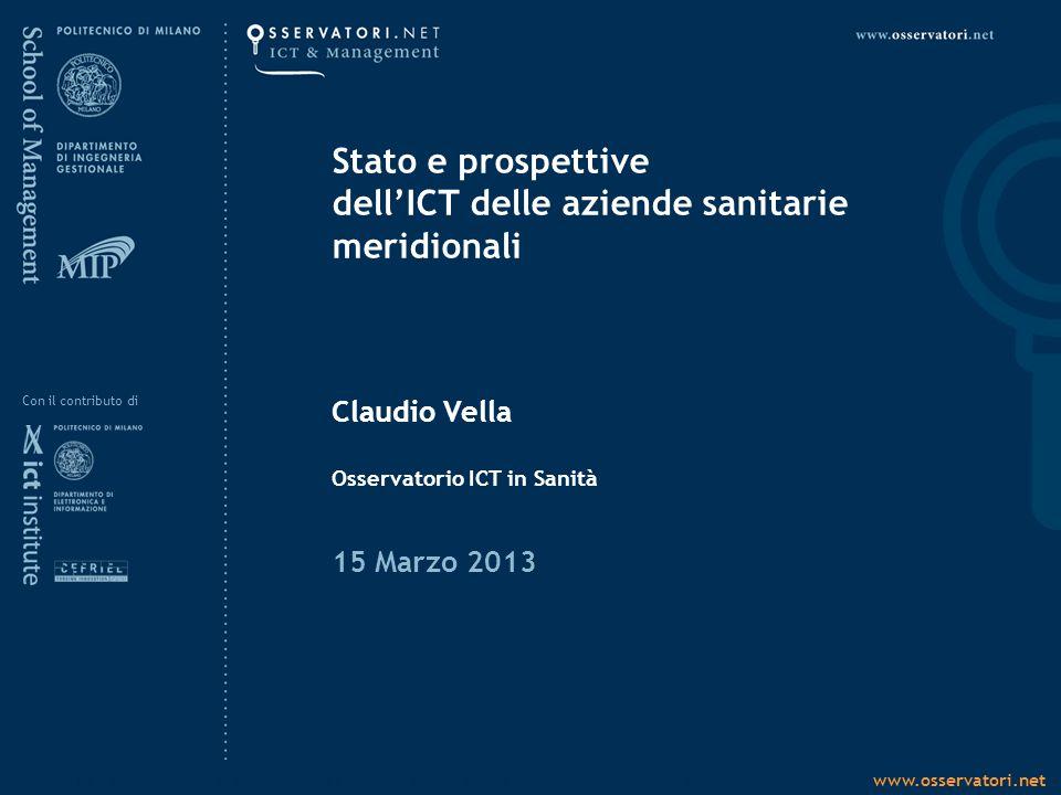 www.osservatori.netStato e prospettive dell'ICT delle aziende sanitarie meridionali15 Marzo 2013 Con il contributo di Stato e prospettive dell'ICT del