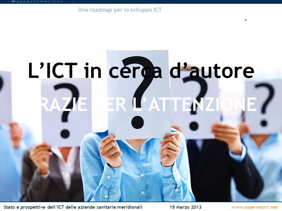 www.osservatori.netStato e prospettive dell'ICT delle aziende sanitarie meridionali15 Marzo 2013 www.osservatori.net Una roadmap per lo sviluppo ICT ICT in sanità: l'innovazione in cerca d'autore.