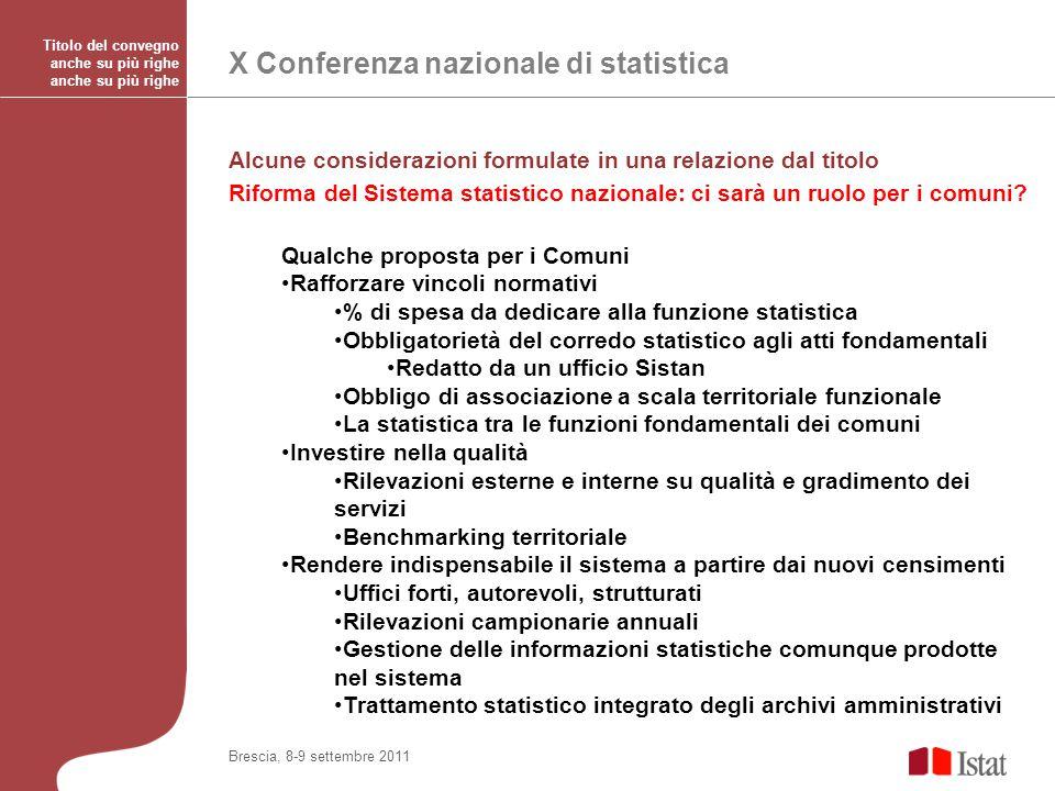 X Conferenza nazionale di statistica Titolo del convegno anche su più righe Alcune considerazioni formulate in una relazione dal titolo Riforma del Sistema statistico nazionale: ci sarà un ruolo per i comuni.