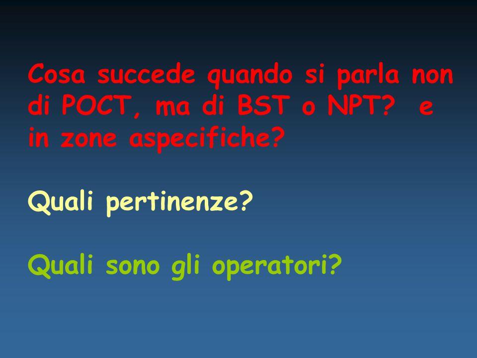 Cosa succede quando si parla non di POCT, ma di BST o NPT.
