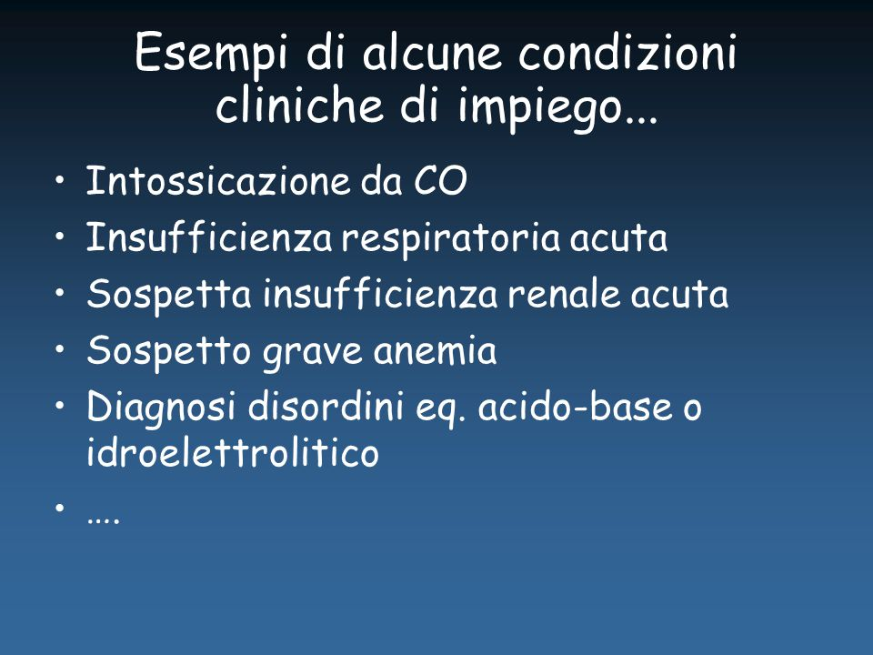 Esempi di alcune condizioni cliniche di impiego...