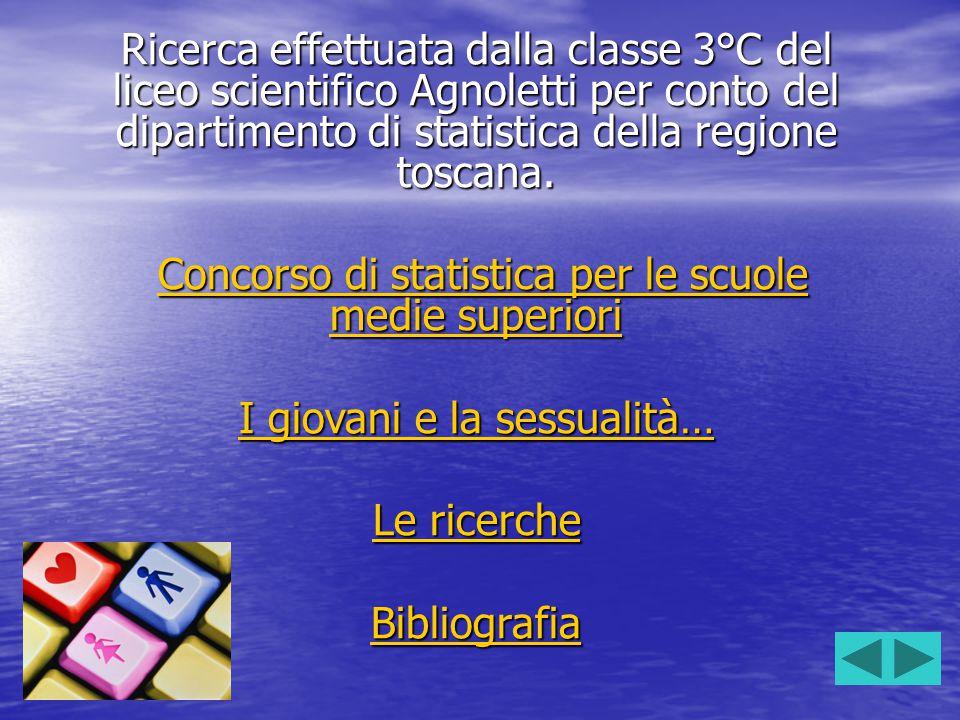 Ricerca effettuata dalla classe 3°C del liceo scientifico Agnoletti per conto del dipartimento di statistica della regione toscana. C C C C C oooo nnn