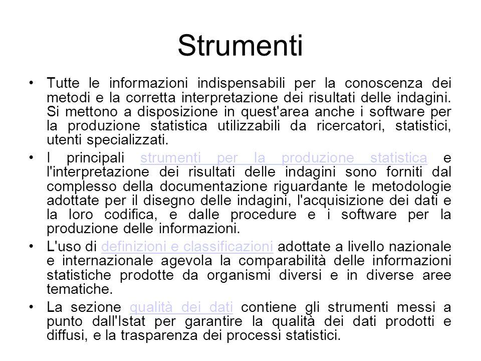 Strumenti Tutte le informazioni indispensabili per la conoscenza dei metodi e la corretta interpretazione dei risultati delle indagini. Si mettono a d
