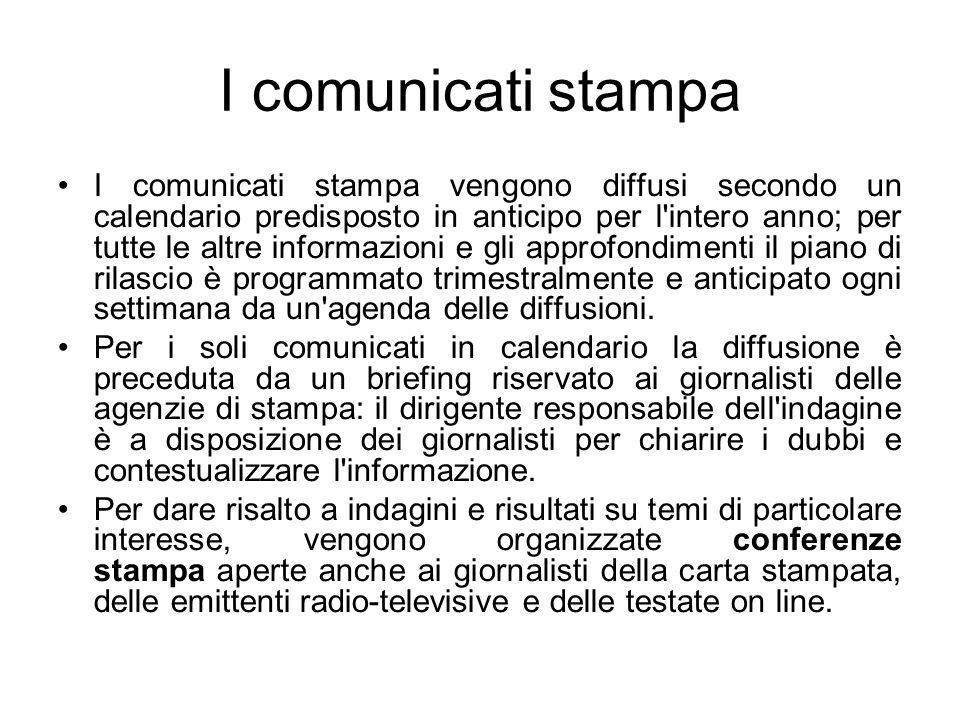 I comunicati stampa I comunicati stampa vengono diffusi secondo un calendario predisposto in anticipo per l'intero anno; per tutte le altre informazio