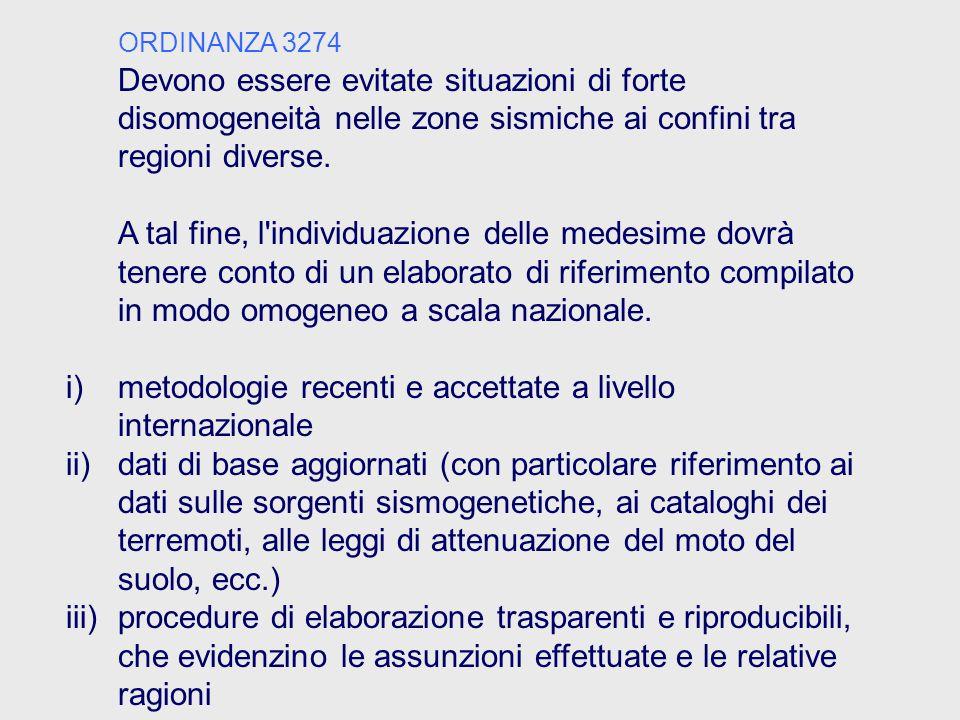 ORDINANZA 3274 Devono essere evitate situazioni di forte disomogeneità nelle zone sismiche ai confini tra regioni diverse. A tal fine, l'individuazion