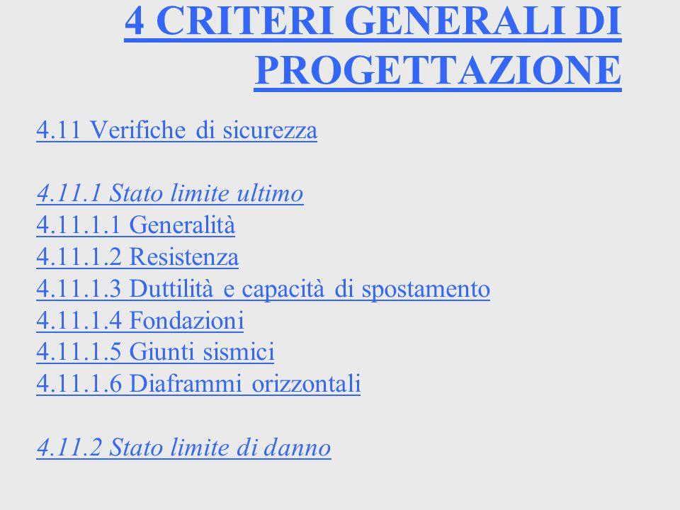 4 CRITERI GENERALI DI PROGETTAZIONE 4.11 Verifiche di sicurezza 4.11.1 Stato limite ultimo 4.11.1.1 Generalità 4.11.1.2 Resistenza 4.11.1.3 Duttilità