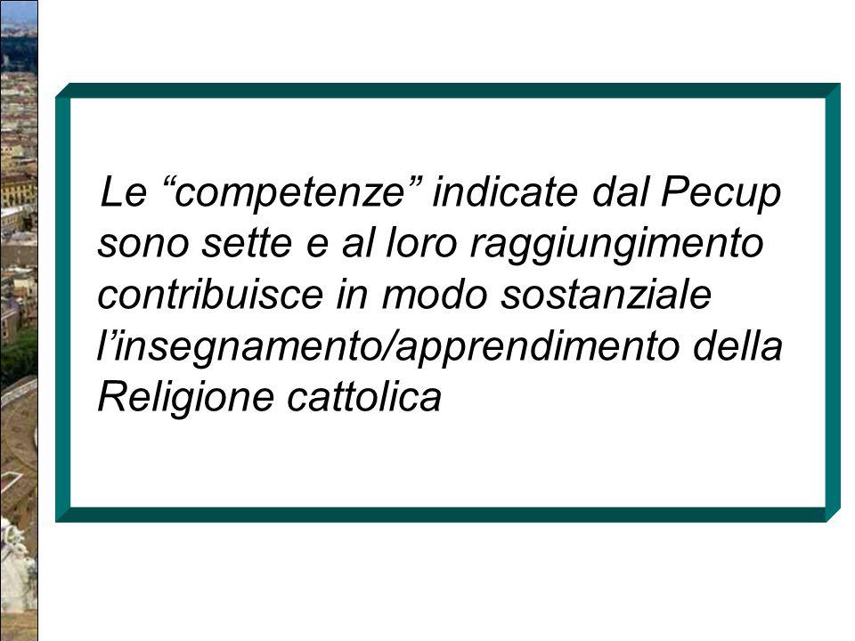 """Le """"competenze"""" indicate dal Pecup sono sette e al loro raggiungimento contribuisce in modo sostanziale l'insegnamento/apprendimento della Religione c"""