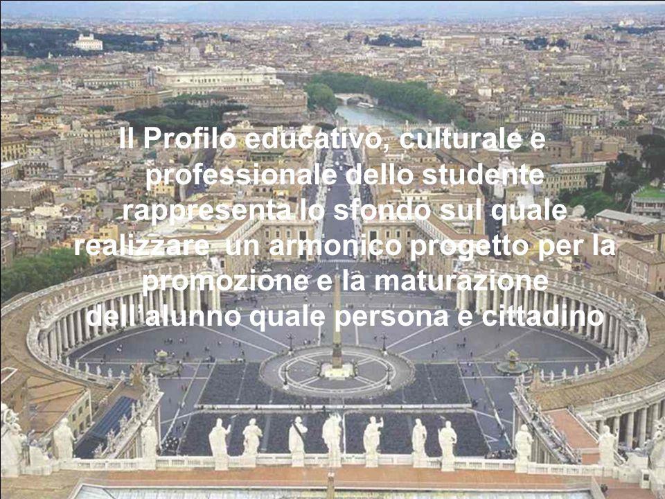 Il Profilo educativo, culturale e professionale dello studente rappresenta lo sfondo sul quale realizzare un armonico progetto per la promozione e la