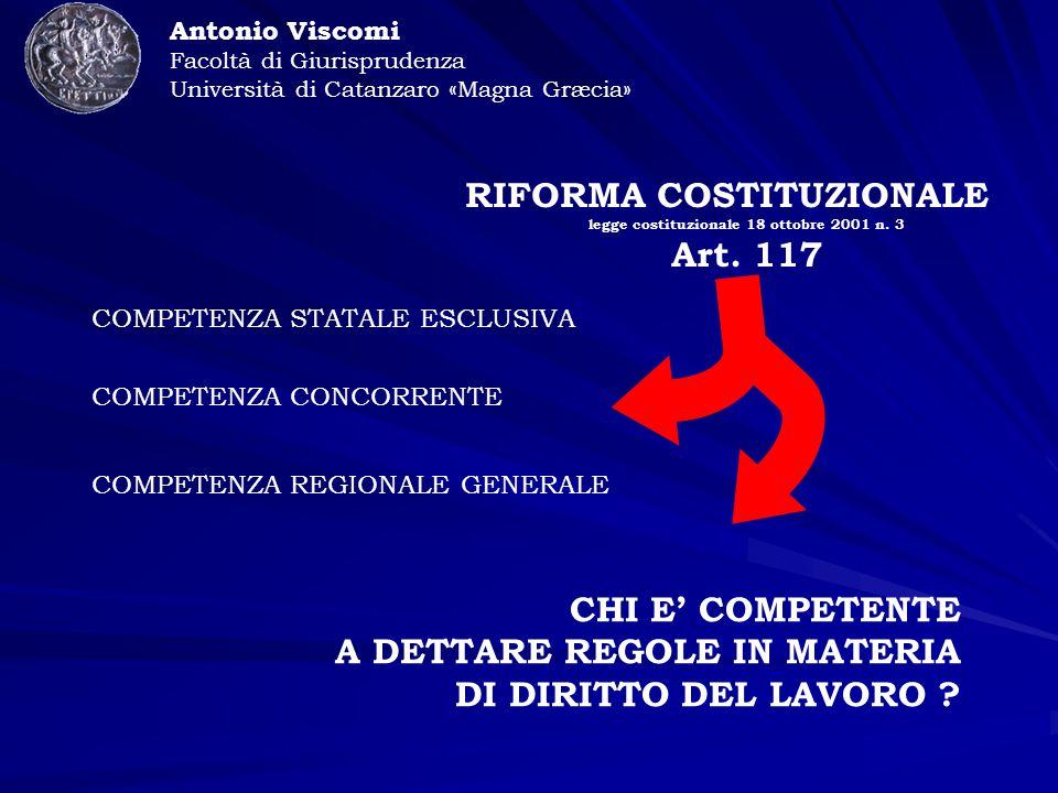 Antonio Viscomi Facoltà di Giurisprudenza Università di Catanzaro «Magna Græcia» RIFORMA COSTITUZIONALE legge costituzionale 18 ottobre 2001 n.