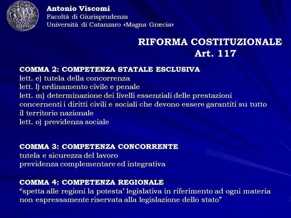 Antonio Viscomi Facoltà di Giurisprudenza Università di Catanzaro «Magna Græcia» RIFORMA COSTITUZIONALE Art.