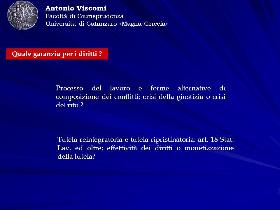 Antonio Viscomi Facoltà di Giurisprudenza Università di Catanzaro «Magna Græcia» Quale garanzia per i diritti .