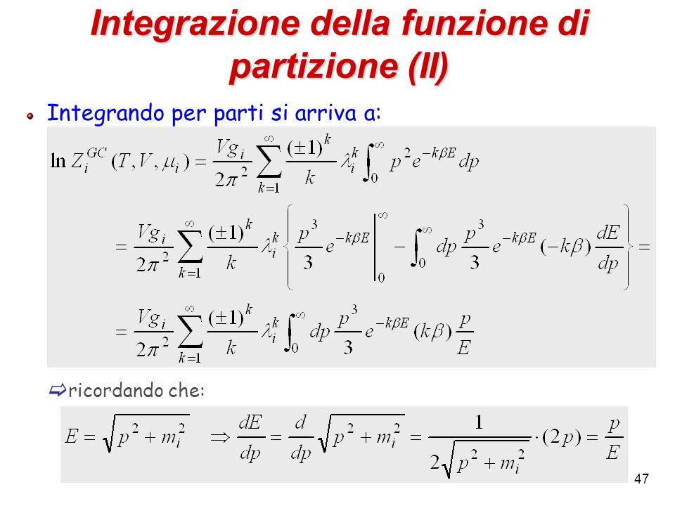 47 Integrazione della funzione di partizione (II) Integrando per parti si arriva a:  ricordando che: