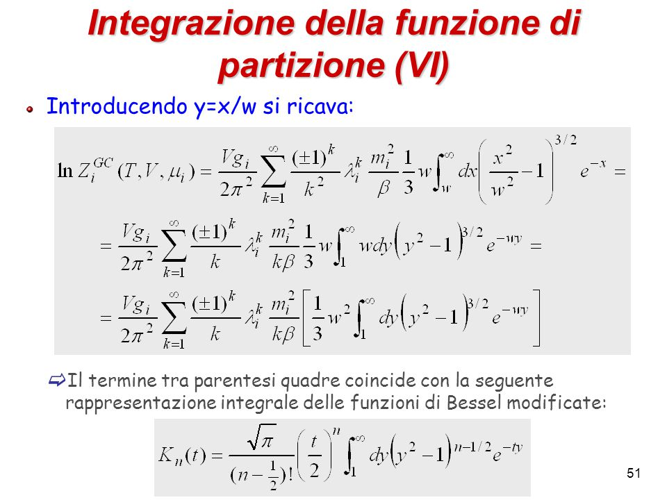 51 Integrazione della funzione di partizione (VI) Introducendo y=x/w si ricava:  Il termine tra parentesi quadre coincide con la seguente rappresenta