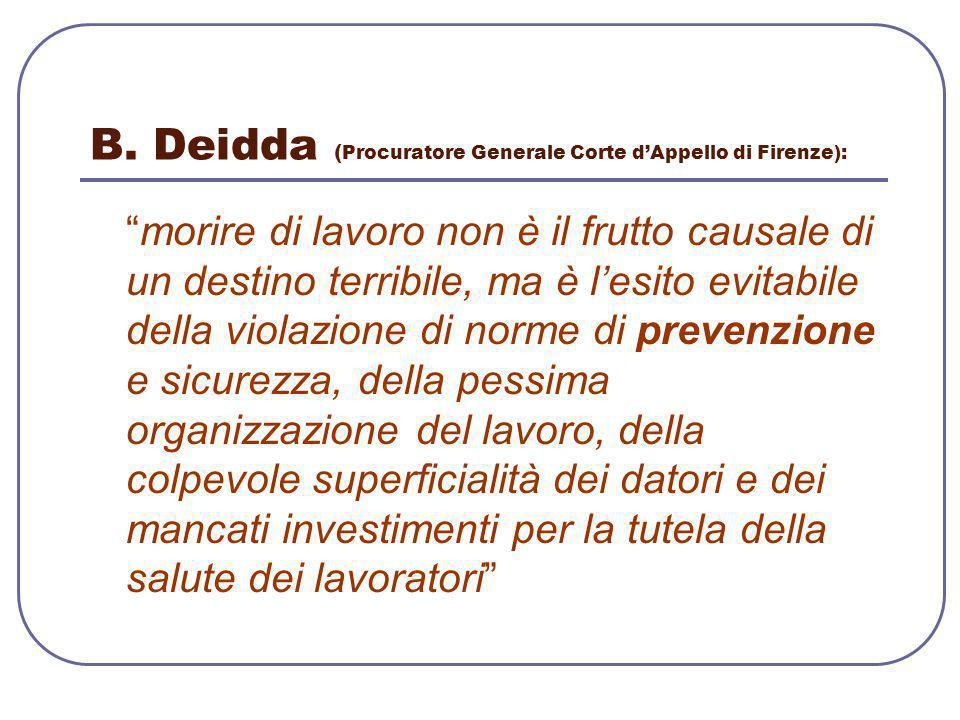 """B. Deidda ( Procuratore Generale Corte d'Appello di Firenze): """"morire di lavoro non è il frutto causale di un destino terribile, ma è l'esito evitabil"""