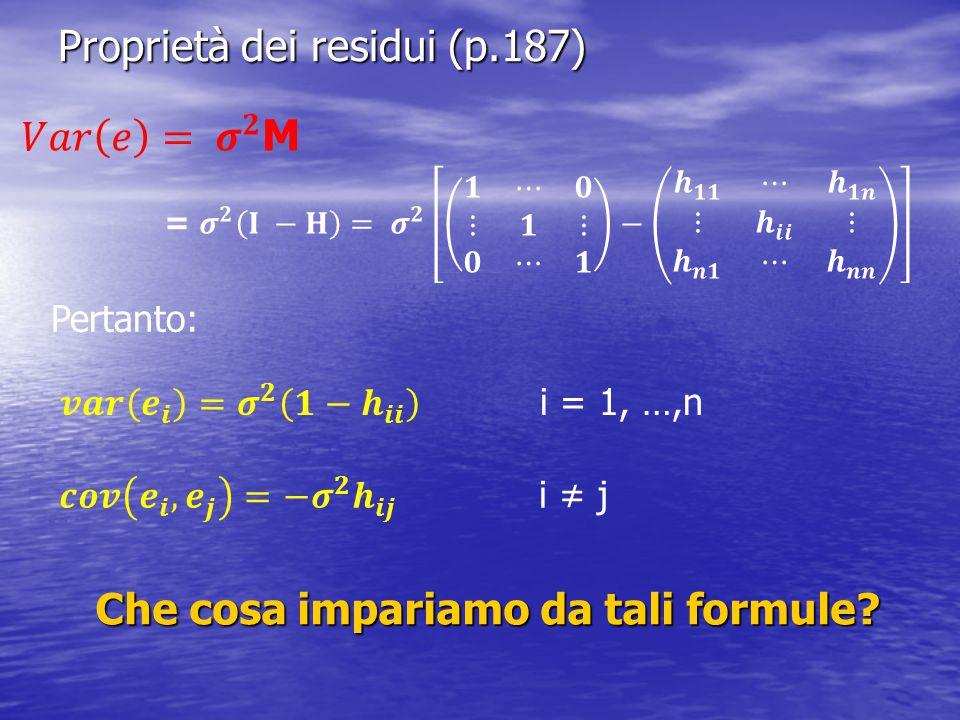 Proprietà dei residui (p.187) Che cosa impariamo da tali formule? Pertanto: