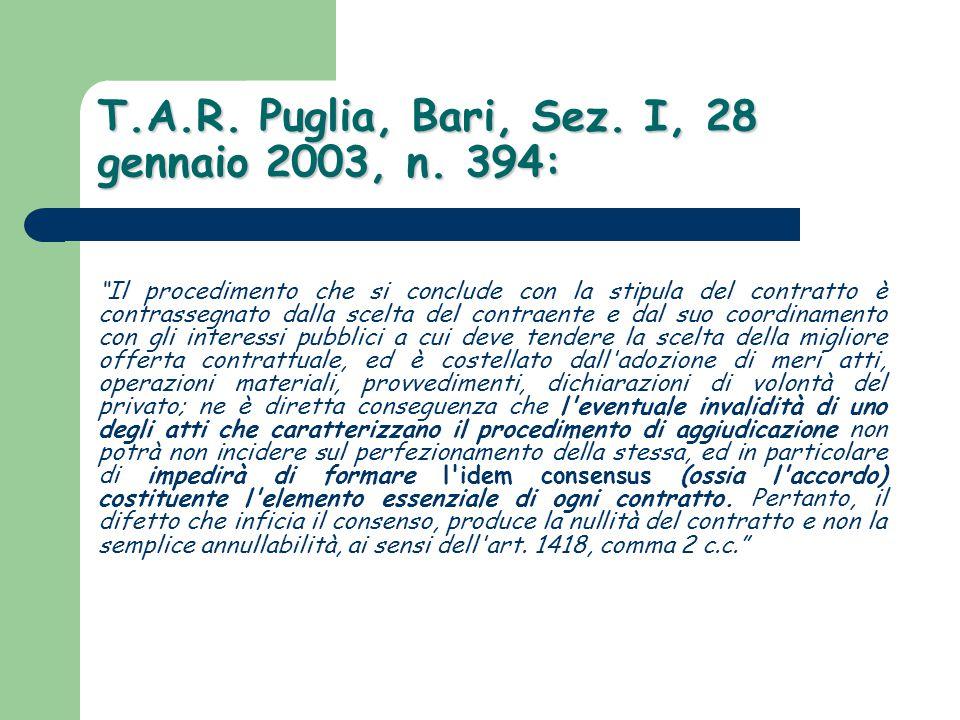 """T.A.R. Puglia, Bari, Sez. I, 28 gennaio 2003, n. 394: """"Il procedimento che si conclude con la stipula del contratto è contrassegnato dalla scelta del"""