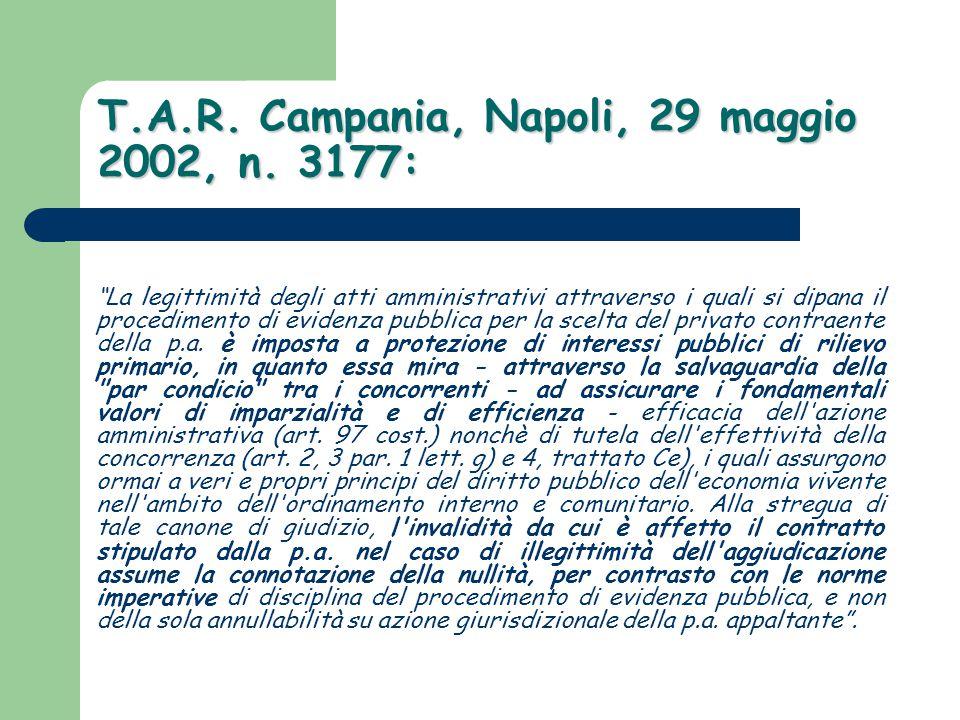 """T.A.R. Campania, Napoli, 29 maggio 2002, n. 3177: """"La legittimità degli atti amministrativi attraverso i quali si dipana il procedimento di evidenza p"""