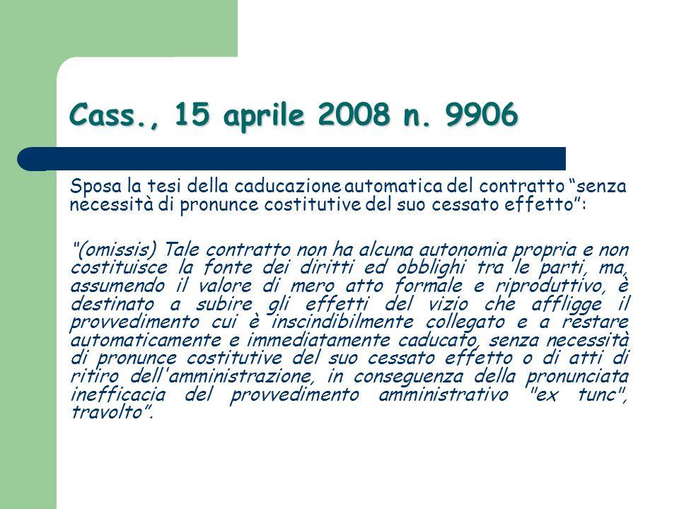 """Cass., 15 aprile 2008 n. 9906 Sposa la tesi della caducazione automatica del contratto """"senza necessità di pronunce costitutive del suo cessato effett"""