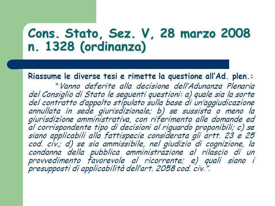"""Cons. Stato, Sez. V, 28 marzo 2008 n. 1328 (ordinanza) Riassume le diverse tesi e rimette la questione all'Ad. plen.: """"Vanno deferite alla decisione d"""