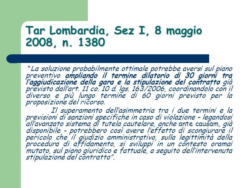 """Tar Lombardia, Sez I, 8 maggio 2008, n. 1380 """"La soluzione probabilmente ottimale potrebbe aversi sul piano preventivo ampliando il termine dilatorio"""