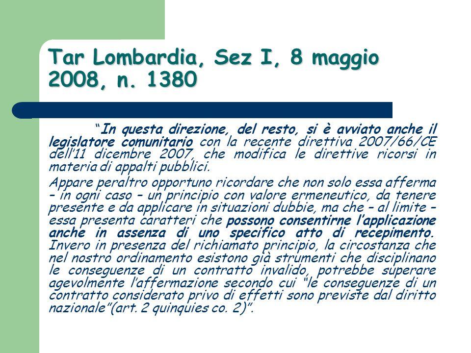 """Tar Lombardia, Sez I, 8 maggio 2008, n. 1380 """"In questa direzione, del resto, si è avviato anche il legislatore comunitario con la recente direttiva 2"""