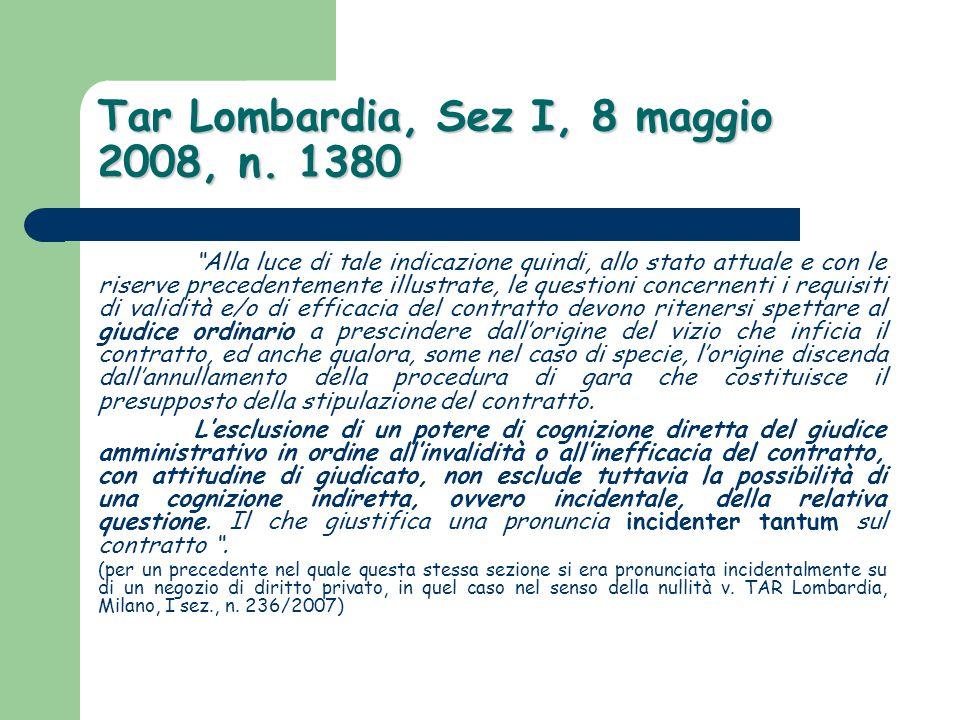 """Tar Lombardia, Sez I, 8 maggio 2008, n. 1380 """"Alla luce di tale indicazione quindi, allo stato attuale e con le riserve precedentemente illustrate, le"""