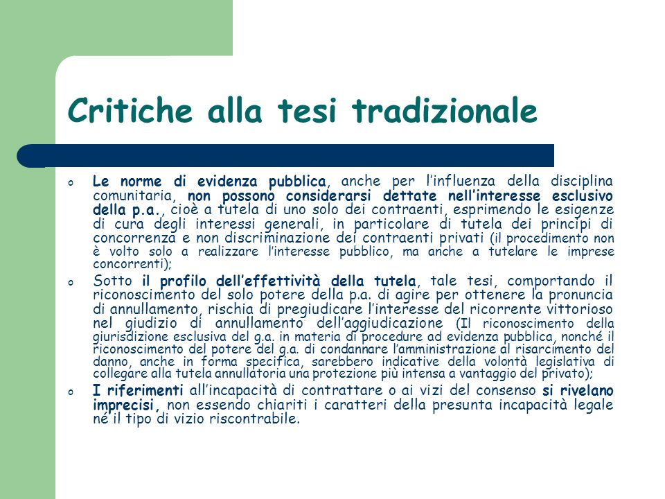 Direttiva ricorsi (2007/66/CE) Alcune regole che possono influire sulla questione in esame: o l'obbligo, per le stazioni appaltanti, di rispettare un congruo termine dilatorio fra l'aggiudicazione e la stipulazione del contratto (in modo da impedire che il contratto produca effetti).