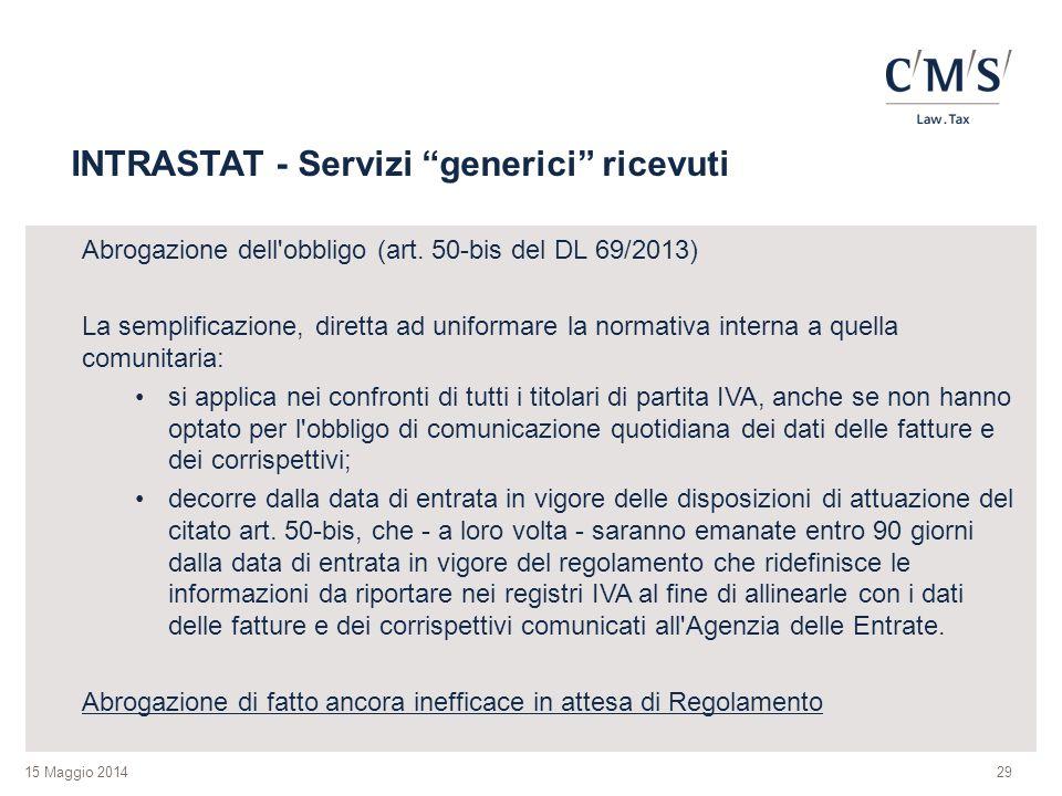 15 Maggio 2014 INTRASTAT - Servizi generici ricevuti Abrogazione dell obbligo (art.