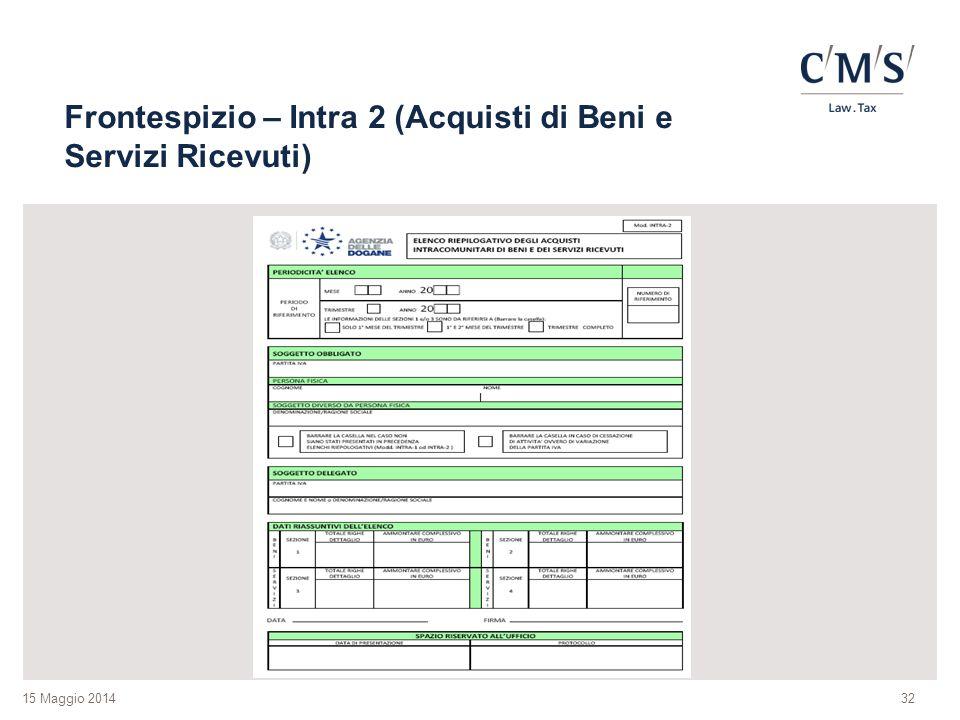 15 Maggio 2014 Frontespizio – Intra 2 (Acquisti di Beni e Servizi Ricevuti) 32