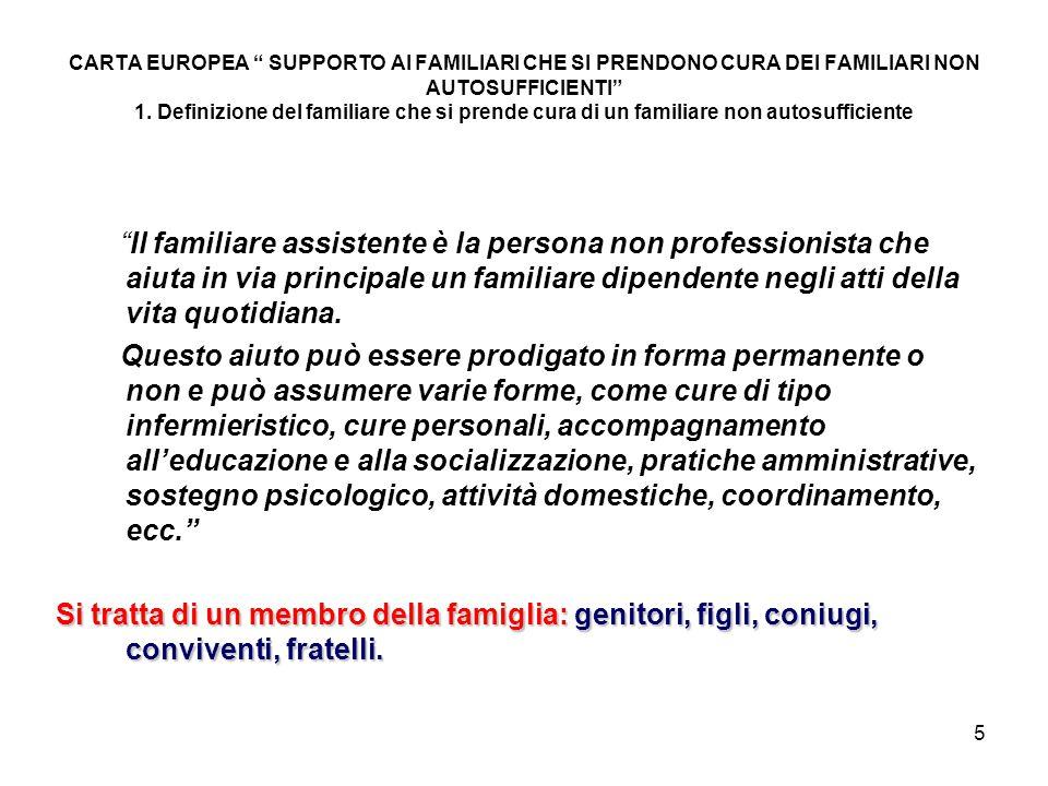 5 CARTA EUROPEA SUPPORTO AI FAMILIARI CHE SI PRENDONO CURA DEI FAMILIARI NON AUTOSUFFICIENTI 1.