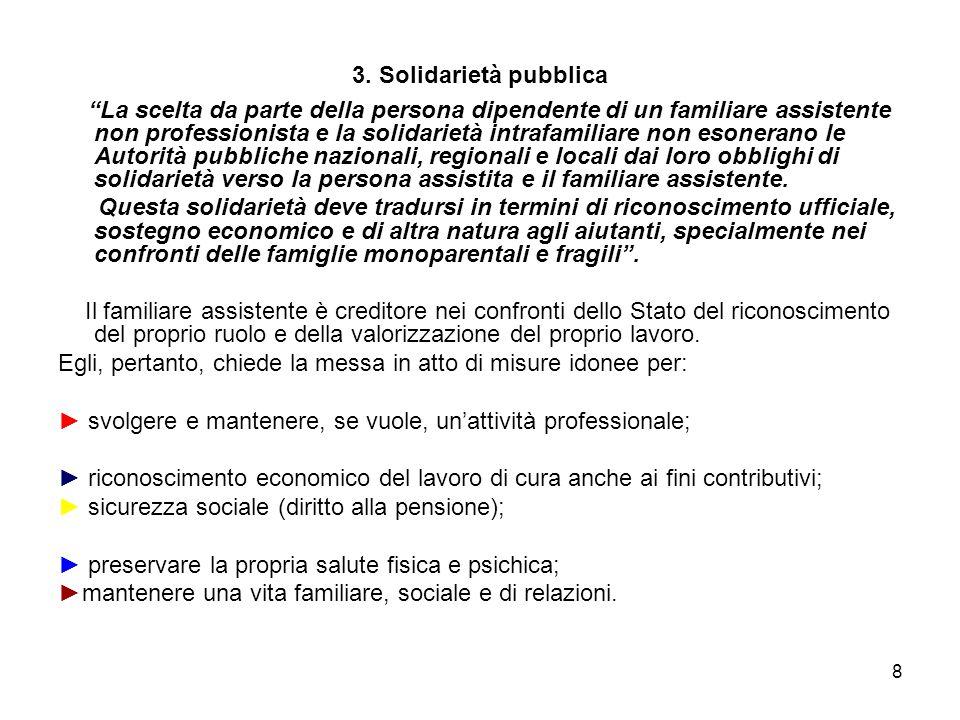"""8 3. Solidarietà pubblica """"La scelta da parte della persona dipendente di un familiare assistente non professionista e la solidarietà intrafamiliare n"""