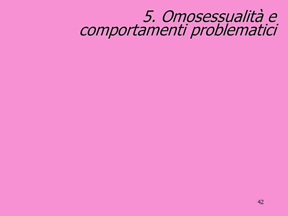 42 5. Omosessualità e comportamenti problematici