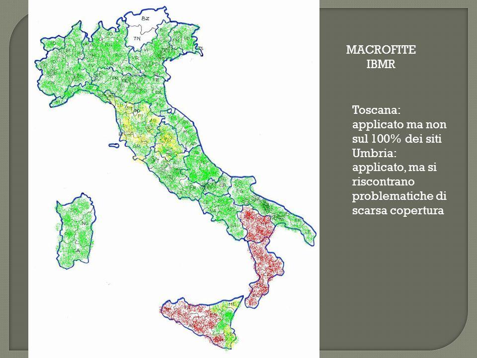 MACROFITE IBMR Toscana: applicato ma non sul 100% dei siti Umbria: applicato, ma si riscontrano problematiche di scarsa copertura