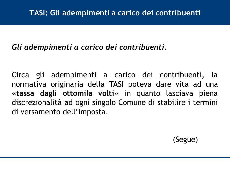 TASI: Gli adempimenti a carico dei contribuenti Gli adempimenti a carico dei contribuenti.
