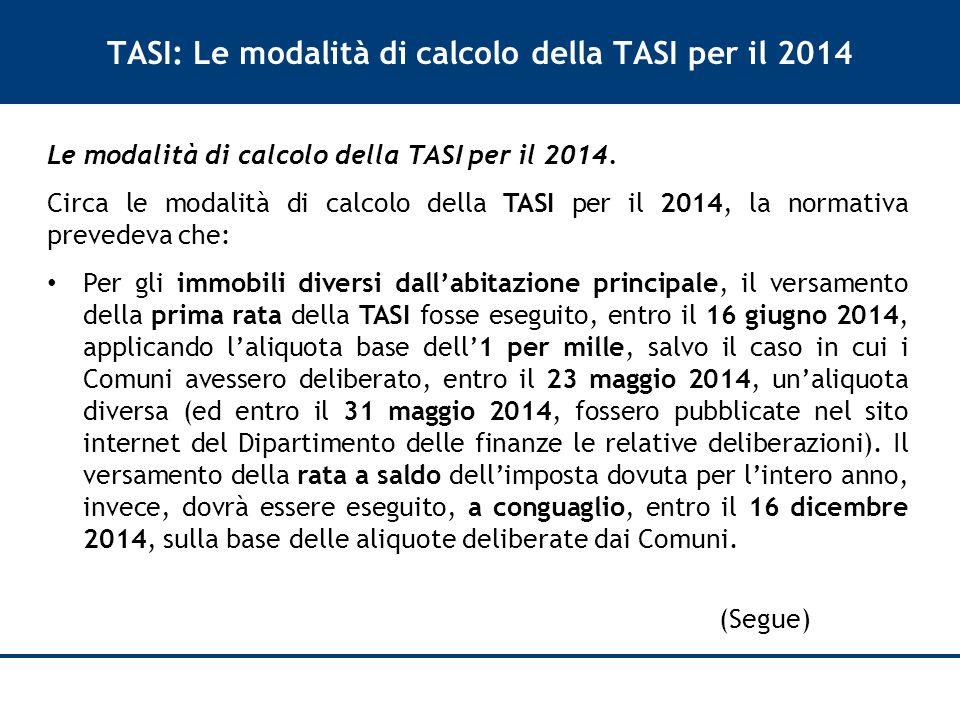 TASI: Le modalità di calcolo della TASI per il 2014 Le modalità di calcolo della TASI per il 2014.