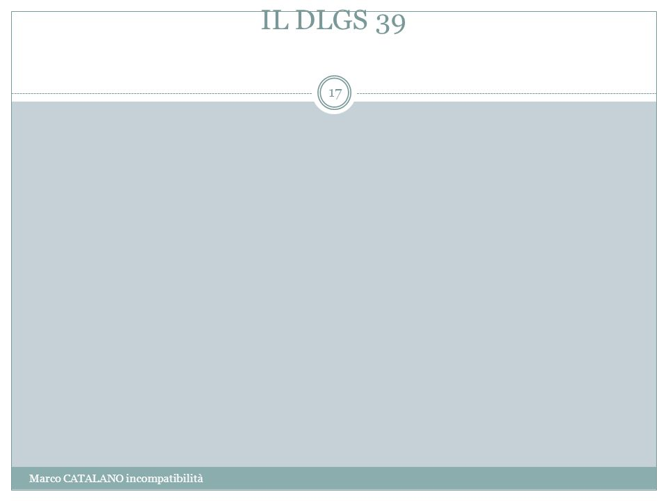 IL DLGS 39 Marco CATALANO incompatibilità 17
