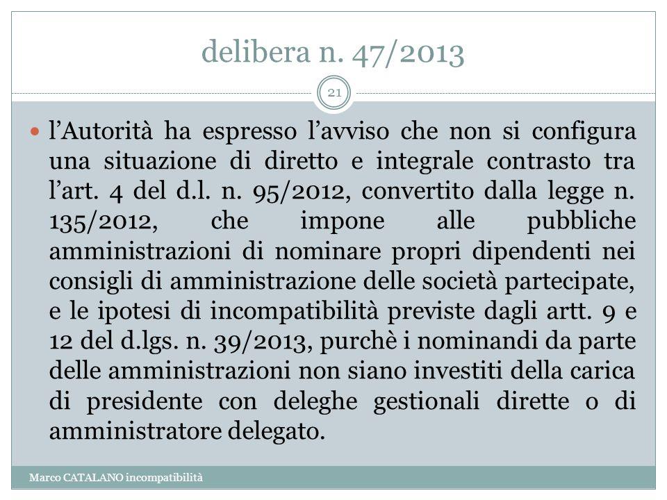 delibera n. 47/2013 l'Autorità ha espresso l'avviso che non si configura una situazione di diretto e integrale contrasto tra l'art. 4 del d.l. n. 95/2
