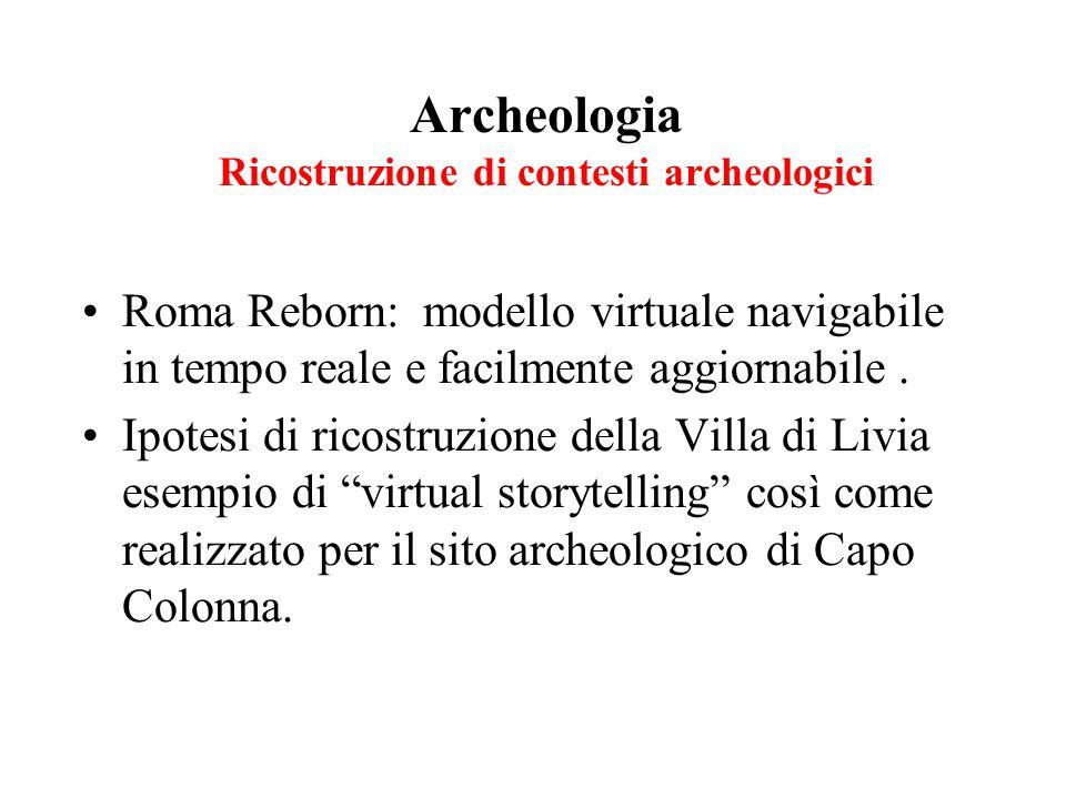 Archeologia Ricostruzione di contesti archeologici Roma Reborn: modello virtuale navigabile in tempo reale e facilmente aggiornabile. Ipotesi di ricos