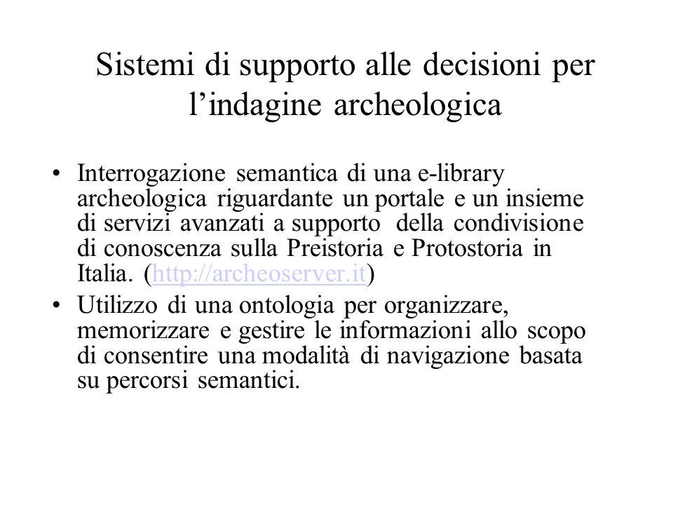 Sistemi di supporto alle decisioni per l'indagine archeologica Interrogazione semantica di una e-library archeologica riguardante un portale e un insi