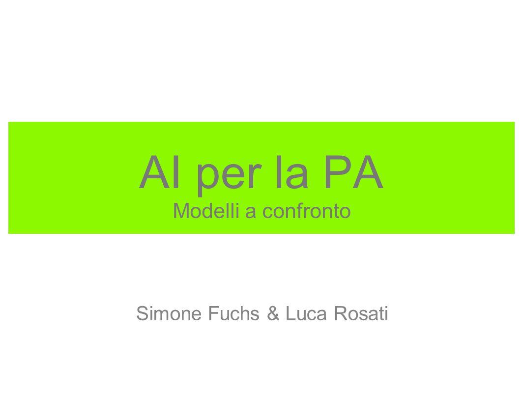AI per la PA Modelli a confronto Simone Fuchs & Luca Rosati