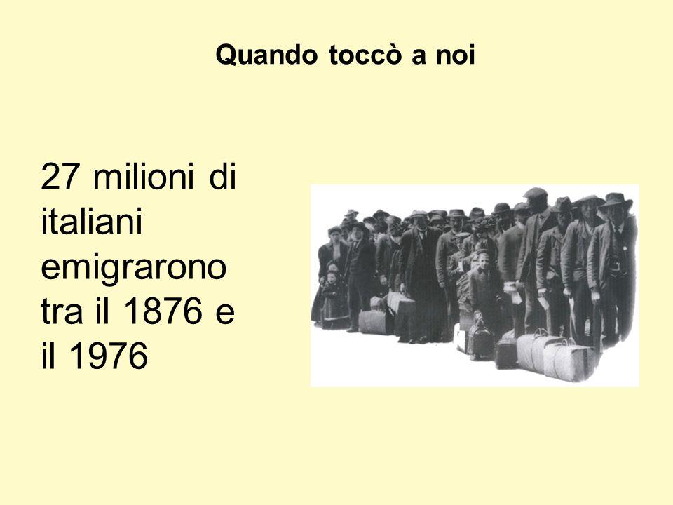 Quando toccò a noi 27 milioni di italiani emigrarono tra il 1876 e il 1976