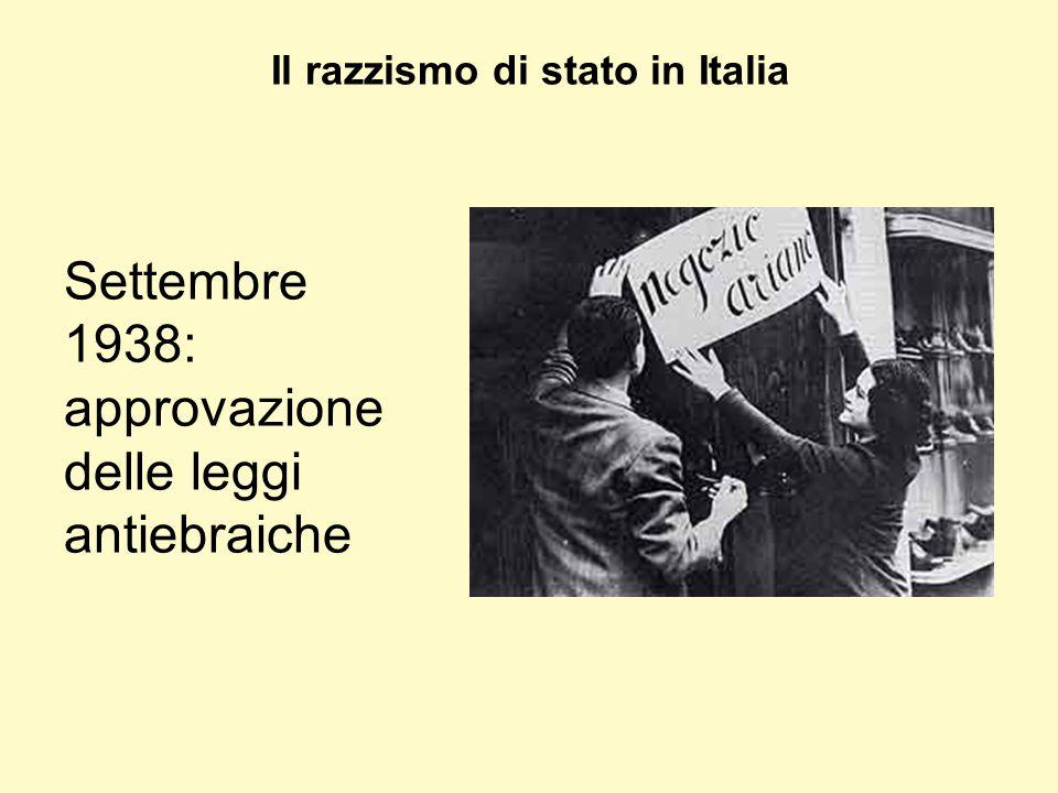 Il razzismo di stato in Italia Settembre 1938: approvazione delle leggi antiebraiche
