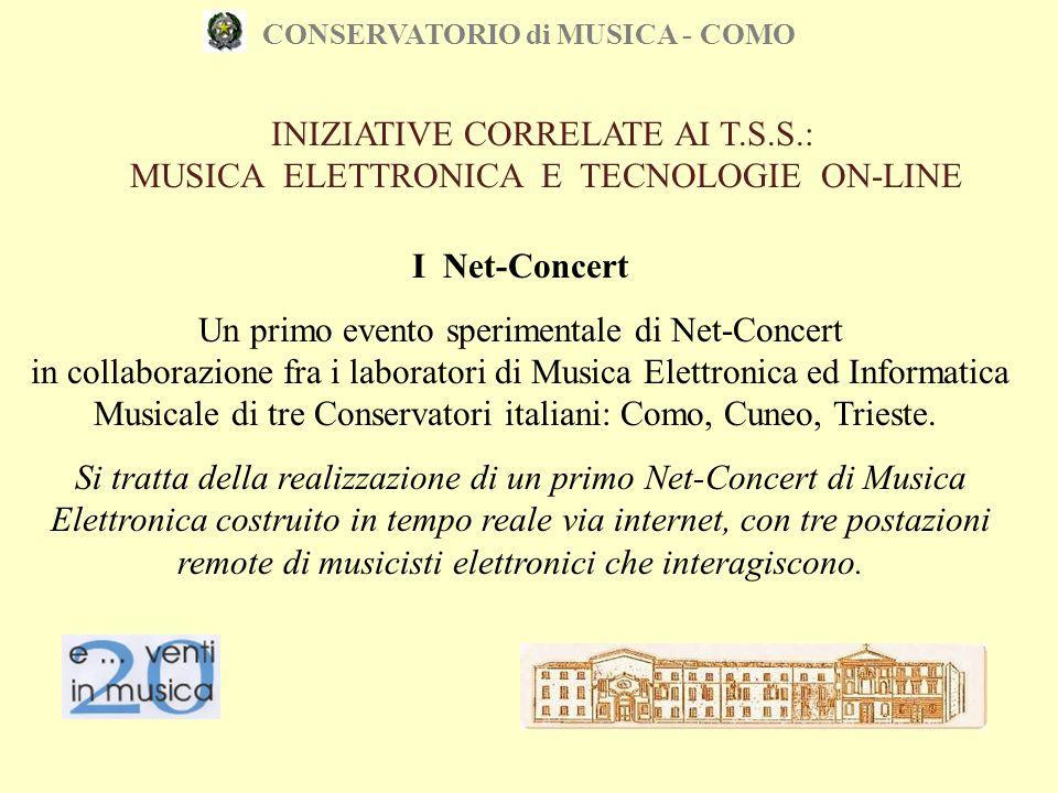 CONSERVATORIO di MUSICA - COMO I Net-Concert Un primo evento sperimentale di Net-Concert in collaborazione fra i laboratori di Musica Elettronica ed I