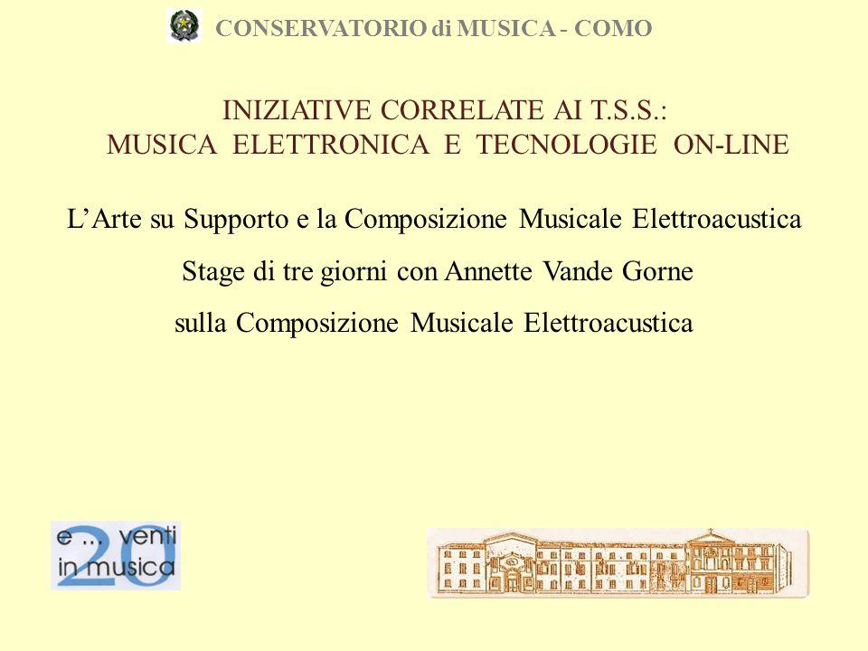 CONSERVATORIO di MUSICA - COMO L'Arte su Supporto e la Composizione Musicale Elettroacustica Stage di tre giorni con Annette Vande Gorne sulla Composi