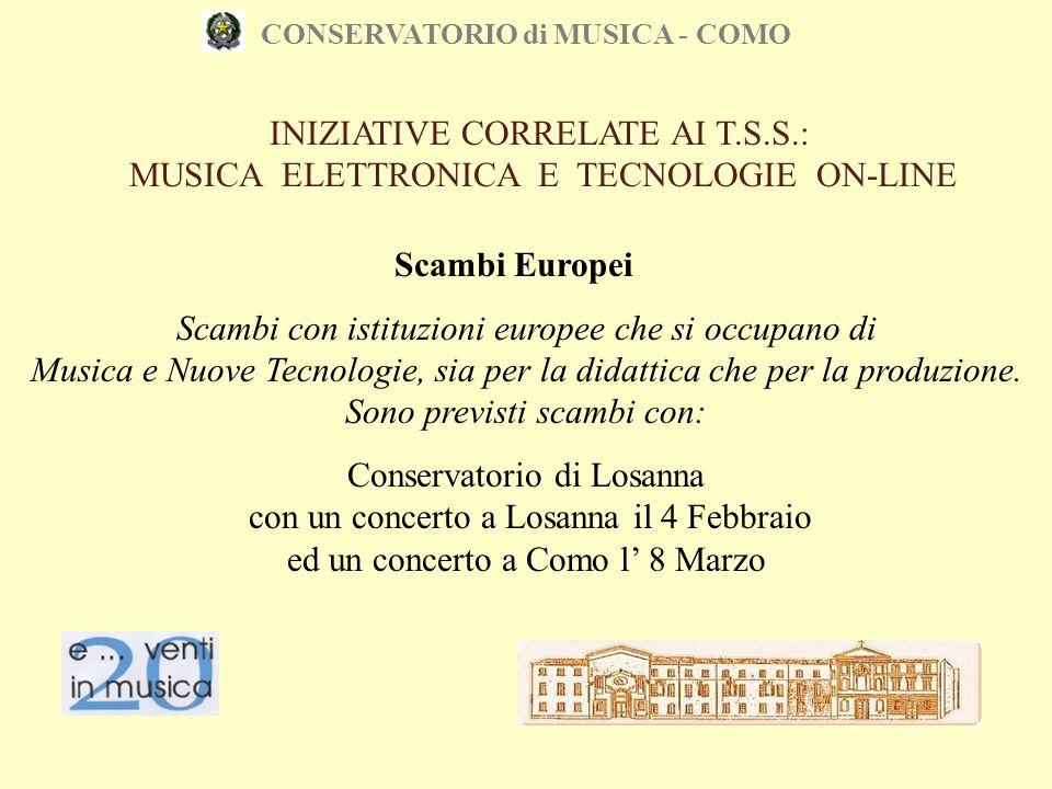 CONSERVATORIO di MUSICA - COMO Scambi Europei Scambi con istituzioni europee che si occupano di Musica e Nuove Tecnologie, sia per la didattica che pe