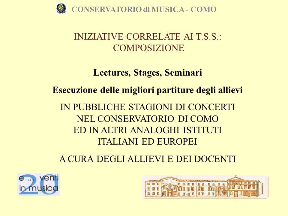 CONSERVATORIO di MUSICA - COMO Lectures, Stages, Seminari Esecuzione delle migliori partiture degli allievi IN PUBBLICHE STAGIONI DI CONCERTI NEL CONS